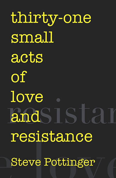 Small acts of love and resistance - Steve Pottinger